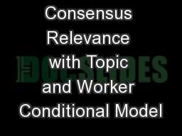 Consensus Relevance with Topic and Worker Conditional Model
