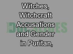 Witches, Witchcraft Accusations and Gender in Puritan,