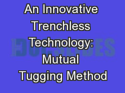 An Innovative Trenchless Technology: Mutual Tugging Method