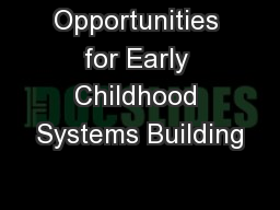 Opportunities for Early Childhood Systems Building