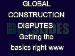 GLOBAL CONSTRUCTION DISPUTES  Getting the basics right www PDF document - DocSlides