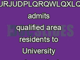 PROGRAM IN CONTINUING EDUCATION  ULQFHWRQVURJUDPLQRQWLQXLQJGXFDWLRQ admits qualified area residents to University undergraduate and graduate courses