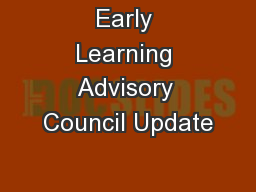 Early Learning Advisory Council Update