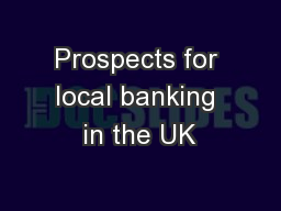 Prospects for local banking in the UK