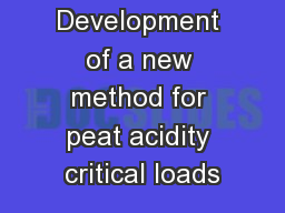 Development of a new method for peat acidity critical loads PowerPoint PPT Presentation