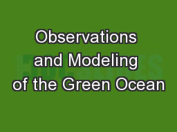Observations and Modeling of the Green Ocean