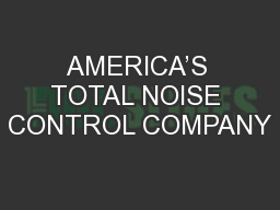 AMERICA'S TOTAL NOISE CONTROL COMPANY