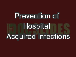 Prevention of Hospital Acquired Infections