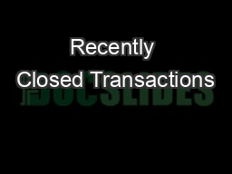 Recently Closed Transactions