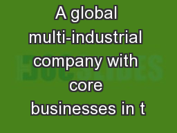 A global multi-industrial company with core businesses in t