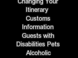 Identification Requirements  Emergency Phone Numbers  Guests Under  Changing Your Itinerary  Customs Information Guests with Disabilities Pets Alcoholic Beverages Brought Onboard  Baggage Policies  P