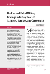 THE RISE AND FALL OF MILITARY TUTELAGE IN TURKEY: FEARS OF ISLAMISM, K