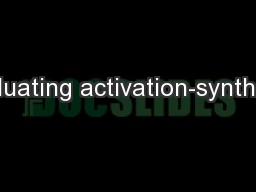 Evaluating activation-synthesis