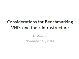 Considerations for Benchmarking VNFs and their Infrastructu