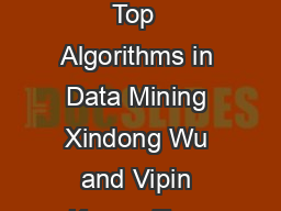 Xindong Wu  Department of Computer Science University of Vermont USA  Top  Algorithms in Data Mining Xindong Wu and Vipin Kumar Top  Algorithms in Data Mining by the IEEE ICDM Conference