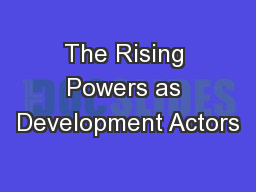 The Rising Powers as Development Actors