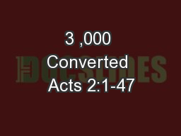 3 ,000 Converted Acts 2:1-47 PowerPoint PPT Presentation
