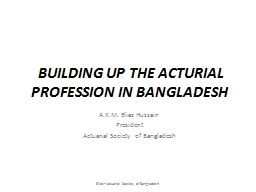 BUILDING UP THE ACTURIAL PROFESSION IN BANGLADESH