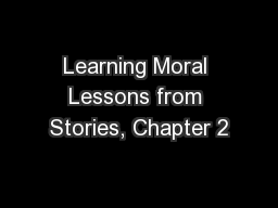 Learning Moral Lessons from Stories, Chapter 2 PowerPoint PPT Presentation