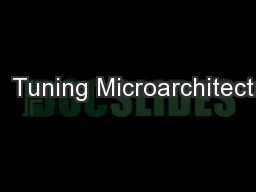 On  Tuning Microarchitecture