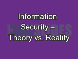 Information Security – Theory vs. Reality