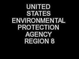 UNITED STATES ENVIRONMENTAL PROTECTION AGENCY REGION 8