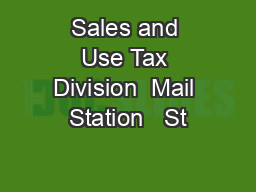 Sales and Use Tax Division  Mail Station   St
