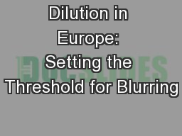 Dilution in Europe: Setting the Threshold for Blurring