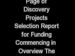 Discovery Projects Selection Report for Funding Commencing in   Page of Discovery Projects Selection Report for Funding Commencing in  Overview The Discovery Projects scheme provides funding for exce
