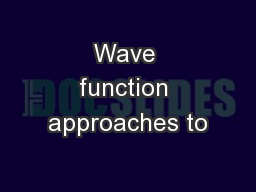 Wave function approaches to