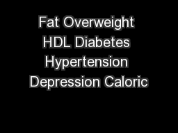 Fat Overweight HDL Diabetes Hypertension Depression Caloric