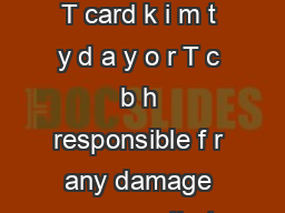 tu i m t g a s tr ti to D a e nec ssary make a recording wit your TerraTec T card k i m t y d a y o r T c b h responsible f r any damage or errors that may occu r from using t is informat ion PDF document - DocSlides