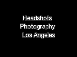 Headshots Photography Los Angeles PowerPoint PPT Presentation