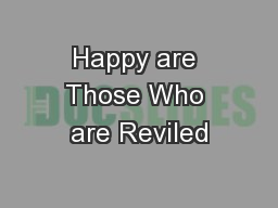 Happy are Those Who are Reviled