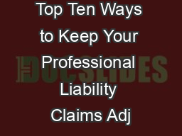 Top Ten Ways to Keep Your Professional Liability Claims Adj