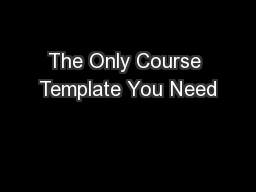 The Only Course Template You Need