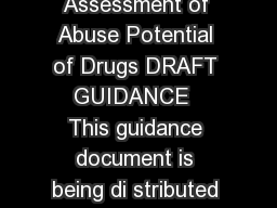 Guidance for Industry Assessment of Abuse Potential of Drugs DRAFT GUIDANCE  This guidance document is being di stributed for comment purposes only