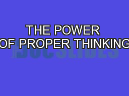 THE POWER OF PROPER THINKING