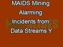 MAIDS Mining Alarming Incidents from Data Streams Y PDF document - DocSlides