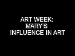 ART WEEK: MARY'S INFLUENCE IN ART