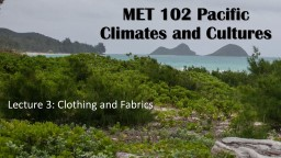 MET 102 Pacific Climates and Cultures