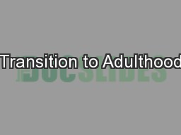Transition to Adulthood PowerPoint PPT Presentation