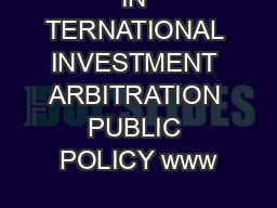 IN TERNATIONAL INVESTMENT ARBITRATION PUBLIC POLICY www