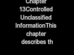 Chapter 13Controlled Unclassified InformationThis chapter describes th