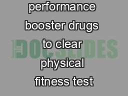 Do not use performance booster drugs to clear physical fitness test PDF document - DocSlides