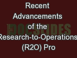 Recent Advancements of the Research-to-Operations (R2O) Pro