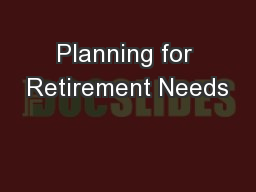 Planning for Retirement Needs PowerPoint PPT Presentation