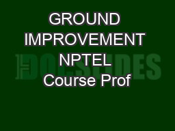 GROUND IMPROVEMENT NPTEL Course Prof