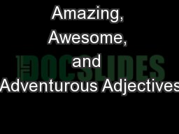Amazing, Awesome, and Adventurous Adjectives