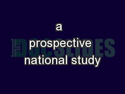 a  prospective national study PowerPoint PPT Presentation